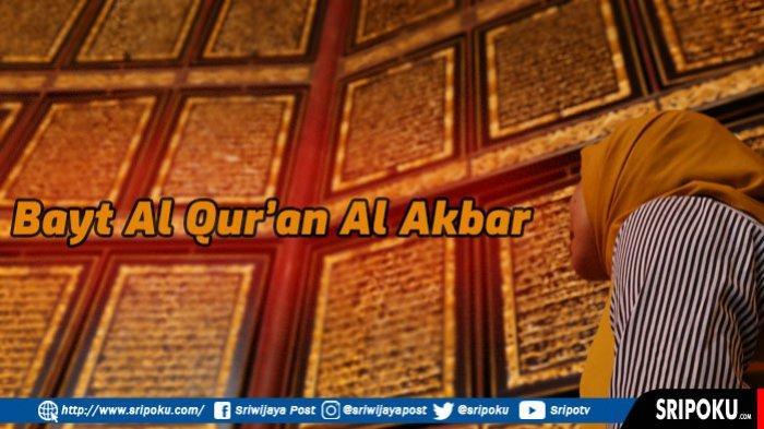 Wisata Religi Bayt Al Quran Al Akbar Gandus Palembang Kembali Dibuka, Sumsel Menuju New Normal