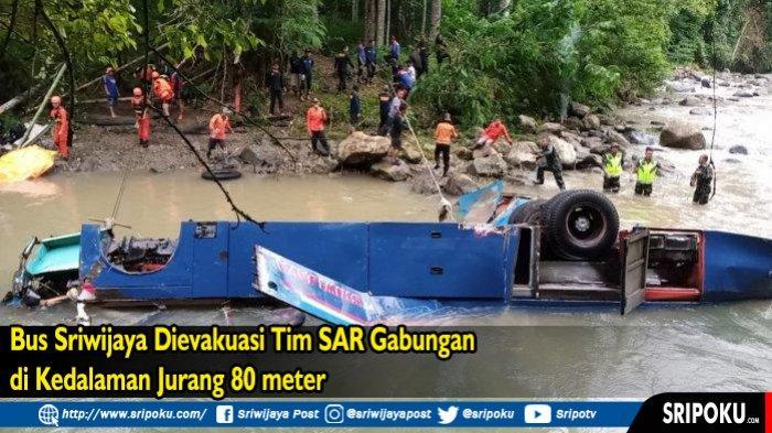 Pencarian Korban Bus Sriwijaya Dihentikan, 48 Korban Dievakuasi, 35 Meninggal Ini Nama-nama Korban