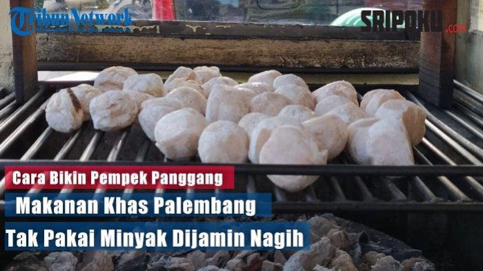 Resep Pempek Panggang / Pempek Tunu Khas Palembang, Dilengkapi Cara Membuat Cuko, Dijamin Lezat!