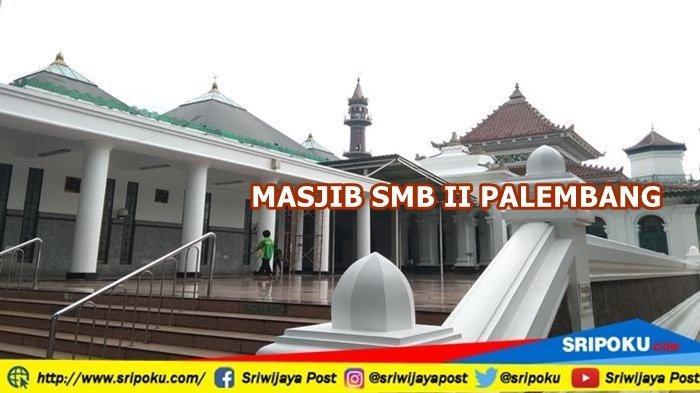 Daftar 421 Masjid di Kota Palembang Lengkap dengan Alamatnya Siap Gelar Sholat Tarawih Ramadhan