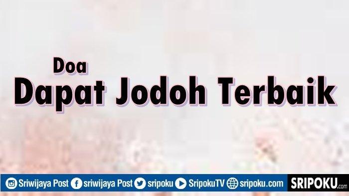 Doa Mendapatkan Jodoh yang Terbaik sesuai Ajaran Islam, Lengkap dengan Latin dan Artinya