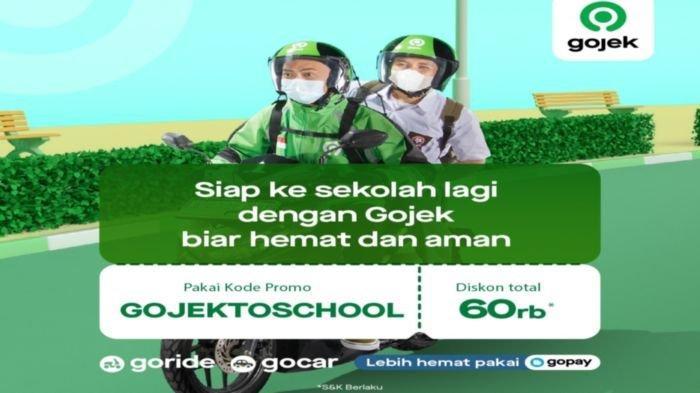 Promo Gojek to School! Kembali ke Sekolah Semakin Hemat, Pakai Kode Voucher dari Gojek!