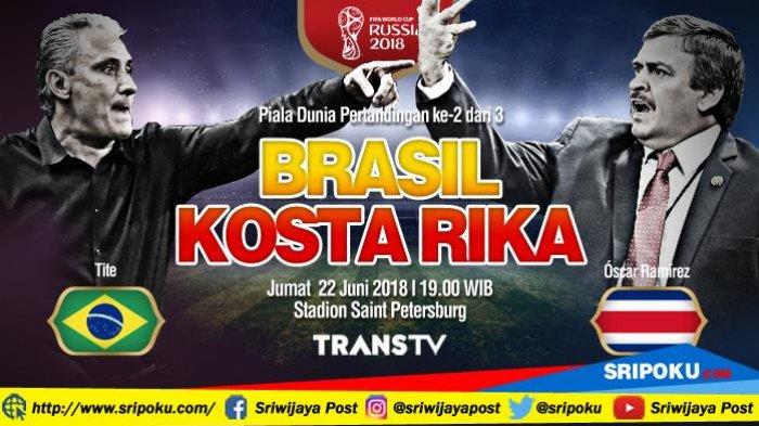 Piala Dunia 2018, Jadwal Siaran Langsung dan Prediksi Pertandingan Brazil vs Kosta Rika