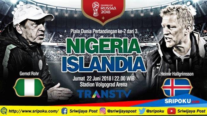 Piala Dunia 2018, Jadwal Siaran Langsung dan Prediksi Pertandingan Nigeria vs Islandia