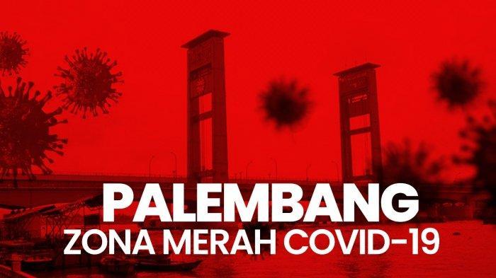 UPDATE Covid-19 di Palembang Hari Ini 16 Kecamatan Zona Merah, Bertambah 72 Orang Kalidoni Terbanyak