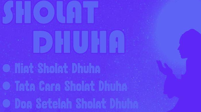 Bacaan Niat Tata Cara Sholat Dhuha dan Doa dengan Arab, Latin Juga Artinya, Senilai Sedekah 360 Kali