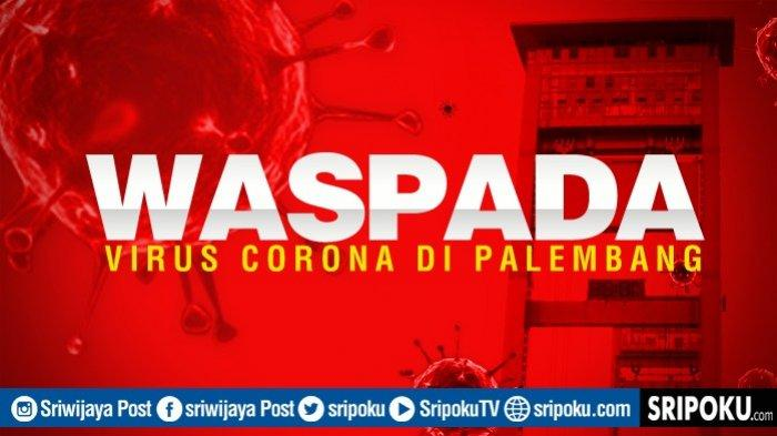 Update Corona di Palembang Sabtu Pagi 13 Juni 2020 dan Rincian Wilayah Penyebaran di 18 Kecamatan