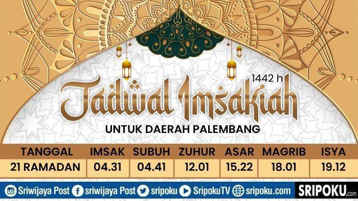 JADWAL Buka Puasa Kota Palembang & Sekitarnya, Senin 3 Mei 2021 atau 21 Ramadan 1442 H