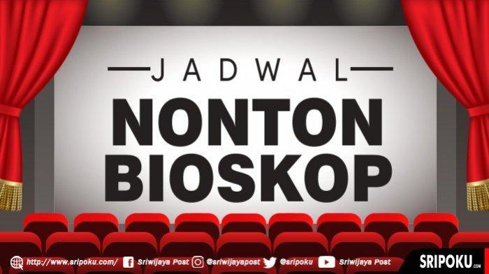 Jadwal Film Bioskop di Palembang Hari Ini, Minggu (21/4/2019), Jam Tayang & Harga Tiket Klik di Sini