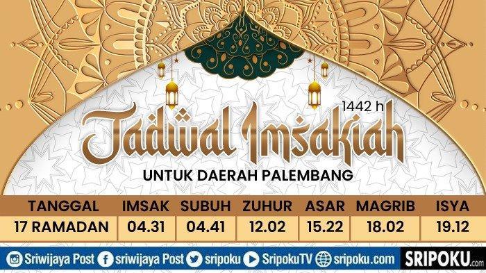 JADWAL Buka Puasa Kota Palembang & Sekitarnya, Kamis 29 April 2021 atau 17 Ramadan 1442 H