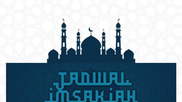 JADWAL Imsak dan Buka Puasa Bulan Ramadhan 2021 Terlengkap untuk Wilayah Palembang dan Sekitarnya