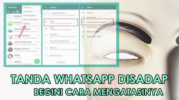 Jika 4 Kejanggalan Kamu Alami, Maka Whatsapp Anda Sudah Disadap, Berikut 2 Tips Mengatasinya