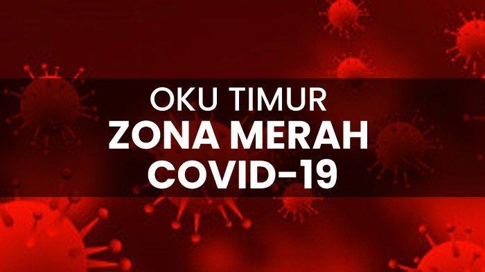 OKU Timur Zona Merah Covid-19, Pemerintah Kabupaten dan Kota Lain Disarankan WASPADA!