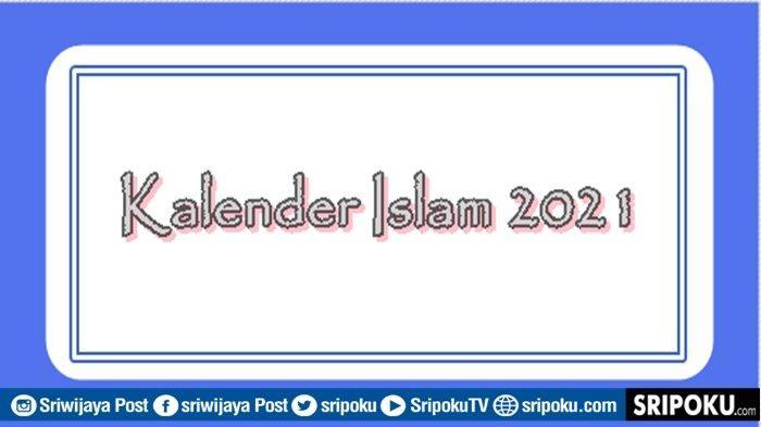 Kapan Puasa dan Lebaran Tahun 2021? Berikut Tanggal Penting Kalender Islam Sepanjang 1442 Hijriyah