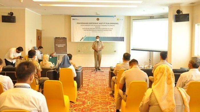 Kegiatan Penyerahan Sertifikat Aset PLN oleh Kantor Wilayah BPN Provinsi Sumatera Selatan Kantah Muara Enim.
