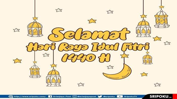 Kumpulan Kata-kata Ucapan Selamat Hari Raya Idul Fitri 1440 H, Lengkap 3 Bahasa Disertai Artinya