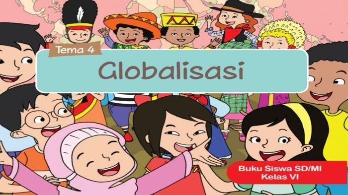 KUNCI JAWABAN Buku Tematik Tema 4 Kelas 6 Halaman 84 85 86 87 88 Pembelajaran 5, Materi Globalisasi