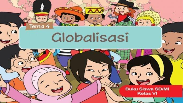 Kunci Jawaban Buku Tematik Tema 4 Kelas 6 Hal 119 120 121 122 123 124, Globalisasi & Cinta Tanah Air