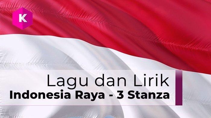 Lirik Lagu Indonesia Raya 3 Stanza Yang Wajib Dinyanyikan Mulai 2018 Lengkap Dengan Video Sriwijaya Post
