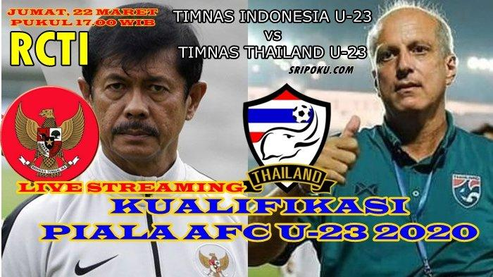 Live Streaming RCTI Timnas U-23 Indonesia vs Thailand Lewat HP Jumat (22/3/2019) Pukul 17.00 WIB