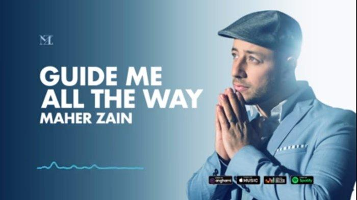 Lirik Lagu Guide Me All The Way oleh Maher Zain Lagu Religi Lengkap dengan Terjemah Bahasa Indonesia