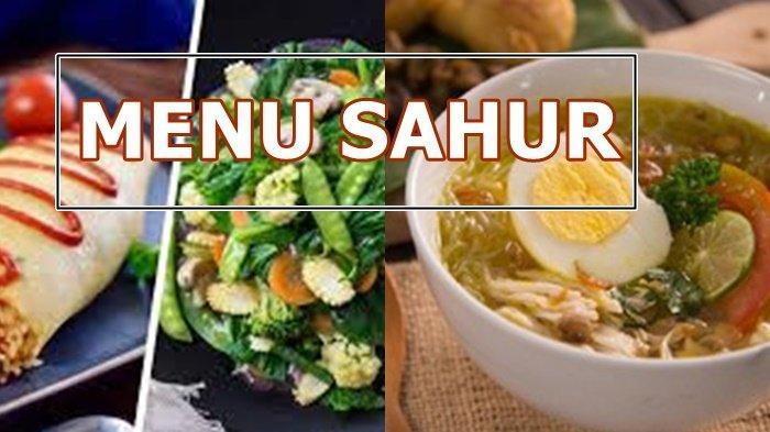 Makanan yang Wajib Disantap saat Sahur, Kunci Agar Tubuh Tetap Fit Selama Puasa Ramadhan