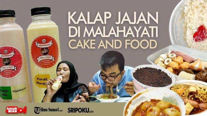 Gak Perlu Keluar Duit Banyak, Jajan di Malahayati Cake 'n' Food Udah Enak Harganya Terjangkau Lagi