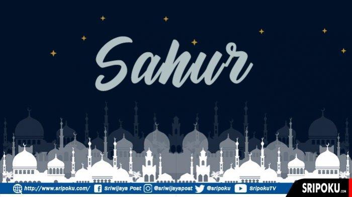 Bacaan Doa Niat Sahur dan Doa Berbuka Puasa dalam Bahasa Arab, Latin dan Bahasa Indonesia