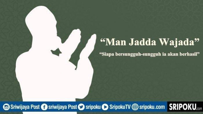 Arti Kata Man Jadda Wajada Kata Bijak Dari Bahasa Arab Yang Digunakan Untuk Mengembalikan Semangat Sriwijaya Post