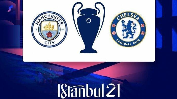 Prediksi Susunan Pemain Manchester City vs Chelsea di Final Liga Champions Minggu, Misi Balas Dendam