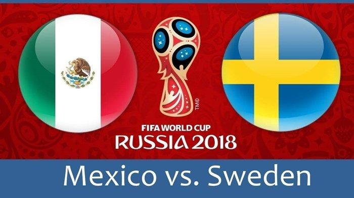Piala Dunia 2018, Jadwal Siaran Langsung dan Prediksi Pertandingan Meksiko vs Swedia