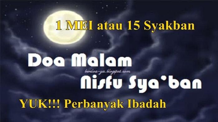 Ayo Perbanyak Ibadah Malam Nisfu Syakban di mana Allah SWT Turun ke Bumi