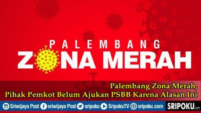 Anggota DPRD Palembang Dilarang Mudik, Kasus Positif Covid-19 Terus, Palembang Zona Merah