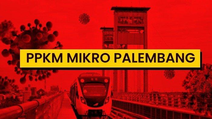 Hari Ini Berlaku, Pengetatan PPKM Mikro di Palembang, Ini Sanksi Bagi Warga yang Melanggar