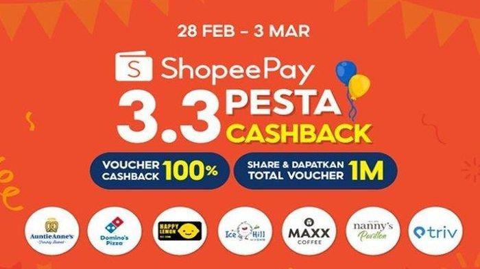 CARA Dapatkan Promo 3.3 Pesta Cashback ShopeePay Mulai 28 Februari-3 Maret 2021