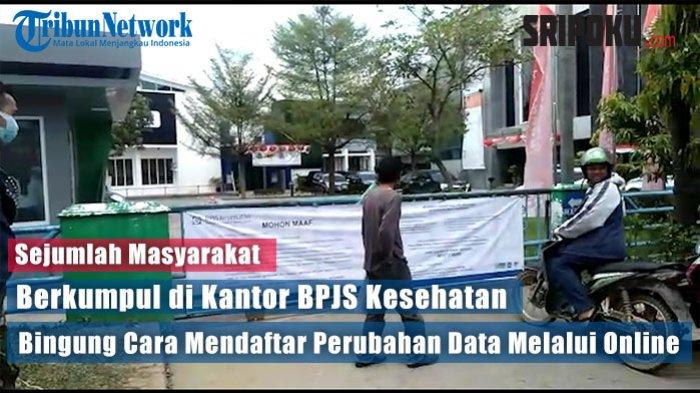 Sejumlah Masyarakat Berkumpul Di Kantor Bpjs Bingung Cara Mendaftar Perubahan Data Melalui Online Sriwijaya Post