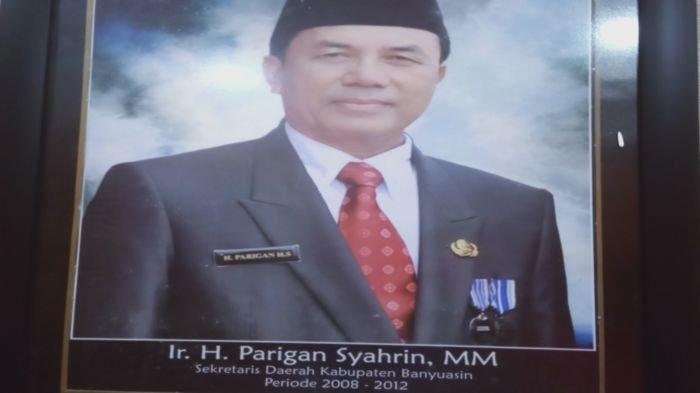 Sekda Banyuasin Ir H Parijan Syahrin MM jabatan dari 2008 - 2012.