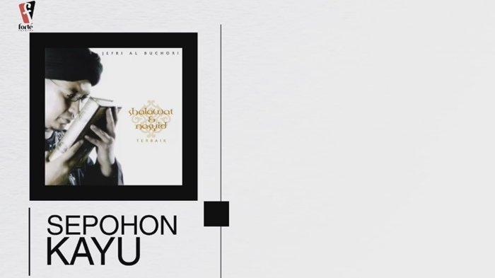 Lirik Lagu Sepohon Kayu - Jefri Al Buchori, Sepotong Lirik Sederhana Tapi Bermakna Pengingat Salat
