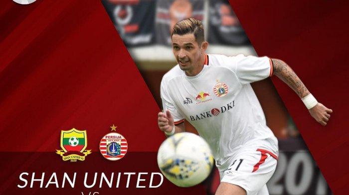 SEDANG BERLANGSUNG-Link Live Streaming RCTI Shan United vs Persija Jakarta Piala AFC 2019