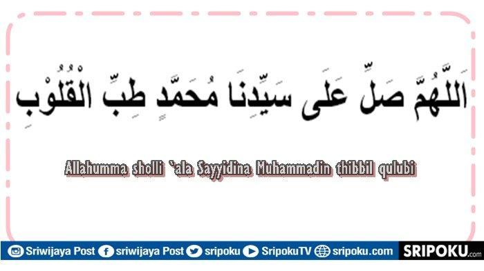 Bacaan Sholawat Tibbil Qulub, Lafaz Arab, Latin, Arti, Senandung Doa Nabi Ikhitiar dari Wabah Corona