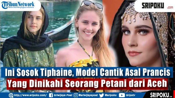 Tiphaine, ModelCantikAsalPrancis yang dinikahi seorang pria Aceh bernama Amal.
