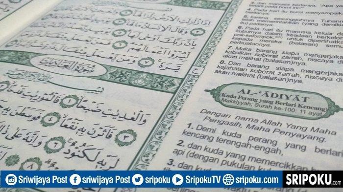 Selalu Ingat Musibah, Lupa Nikmat yang Melimpah Ruah, Ini Kandungan Juz Amma Surat Pendek Al-Adiyat