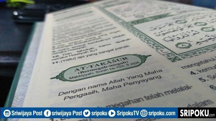 Keutamaan Juz Amma Surat At-Takasur Bagi Orang yang Mencari Harta yang Halal, Lengkap 8 Ayat & Arti