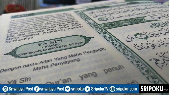 Doa Sesudah Baca Surat Yasin dalam Bahasa Arab, Latin & Artinya, Niscaya Dimudahkan Segala Urusan