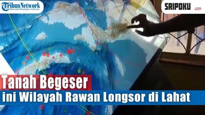 Indonesia Dirundung Bencana, Bagaimana dengan Sumsel ?Ini Wilayah Rawan Tanah Longsor hingga Banjir