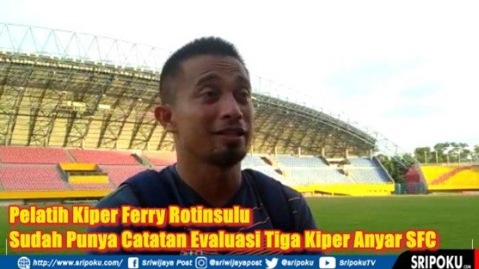 Ferry Rotinsulu Ungkap Kondisi Hingga Perkembangan Para Kiper Sriwijaya FC Jelang Liga 2 Indonesia
