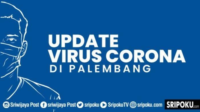 Update Covid-19 di Palembang, Sampai Hari Ini Kasus Konfirmasi dan Sembuh Bertambah IB 1, 303 Orang