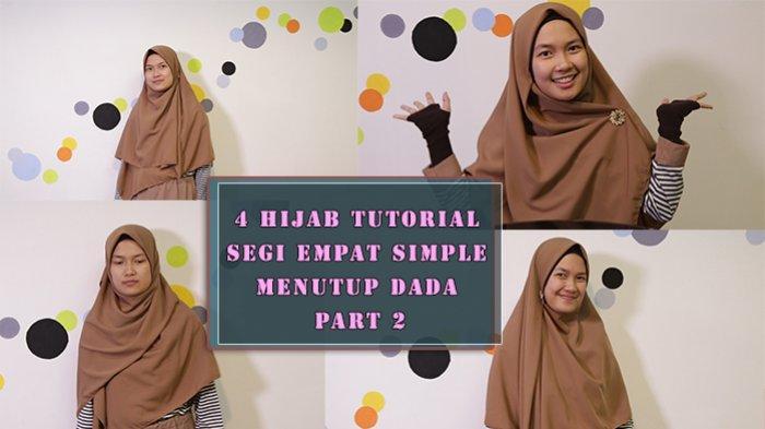 Vlog 4 Tutorial Hijab Syari Segi Empat Sederhana Menutup Dada Sriwijaya Post