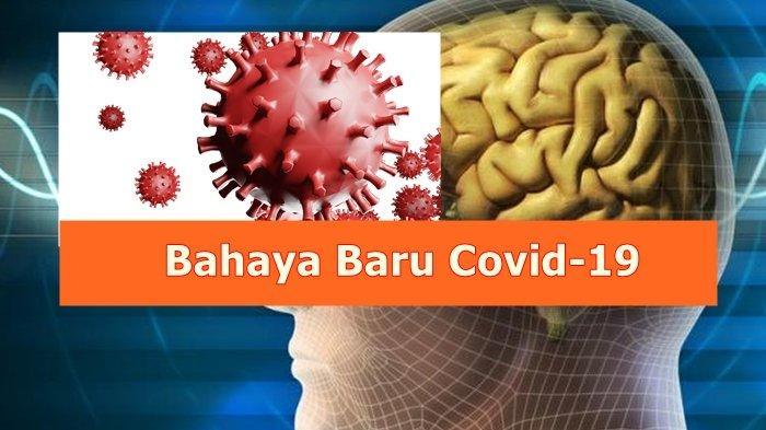 Tak Hanya Paru-Paru, Infeksi Covid-19 Bisa Berdampak Pada Otak, Berikut Pasien yang Berisiko Tinggi