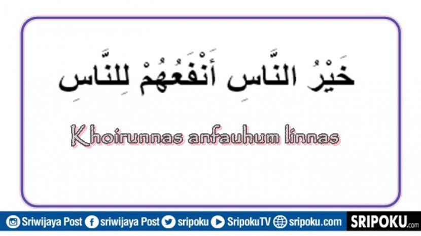 Arti Khoirun Naasi Ahsanuhum Khulukon Wa Anfa Ahum Linnaas Ini Manusia Yang Paling Dicintai Allah Sriwijaya Post